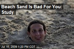Beach Sand Is Bad For You: Study