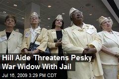 Hill Aide Threatens Pesky War Widow With Jail