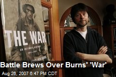 Battle Brews Over Burns' 'War'