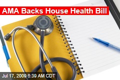 AMA Backs House Health Bill