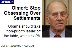 Olmert: Stop Obsessing Over Settlements