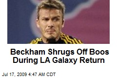 Beckham Shrugs Off Boos During LA Galaxy Return