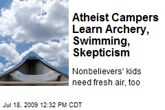 Atheist Campers Learn Archery, Swimming, Skepticism