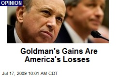 Goldman's Gains Are America's Losses