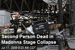 Second Person Dead in Madonna Stage Collapse