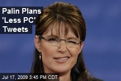 Palin Plans 'Less PC' Tweets