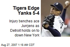 Tigers Edge Yanks 5-4