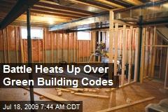 Battle Heats Up Over Green Building Codes