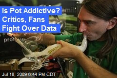 Is Pot Addictive? Critics, Fans Fight Over Data