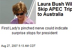 Laura Bush Will Skip APEC Trip to Australia