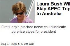 Laura Bush Will Skip APEC Trip to Australia