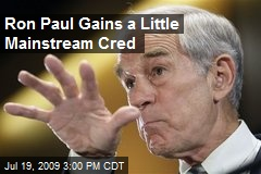 Ron Paul Gains a Little Mainstream Cred