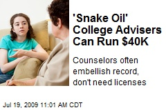 'Snake Oil' College Advisers Can Run $40K