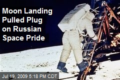 Moon Landing Pulled Plug on Russian Space Pride