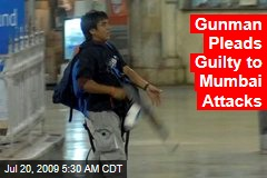 Gunman Pleads Guilty to Mumbai Attacks