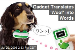 Gadget Translates 'Woof' into Words
