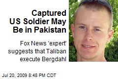 Captured US Soldier May Be in Pakistan