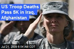 US Troop Deaths Pass 5K in Iraq, Afghanistan