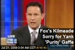Fox's Kilmeade Sorry for Yank 'Purity' Gaffe