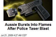 Aussie Bursts Into Flames After Police Taser Blast
