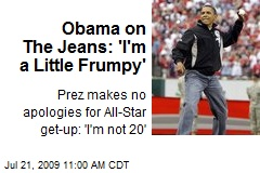 Obama on The Jeans: 'I'm a Little Frumpy'