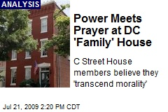 Power Meets Prayer at DC 'Family' House