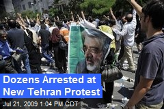 Dozens Arrested at New Tehran Protest