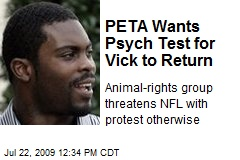 PETA Wants Psych Test for Vick to Return