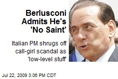Berlusconi Admits He's 'No Saint'