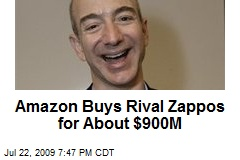 Amazon Buys Rival Zappos for About $900M