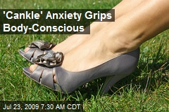 'Cankle' Anxiety Grips Body-Conscious
