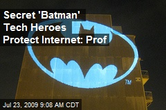 Secret 'Batman' Tech Heroes Protect Internet: Prof