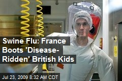 Swine Flu: France Boots 'Disease- Ridden' British Kids
