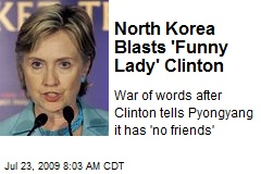 North Korea Blasts 'Funny Lady' Clinton