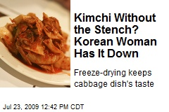 Kimchi Without the Stench? Korean Woman Has It Down