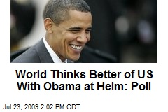 World Thinks Better of US With Obama at Helm: Poll