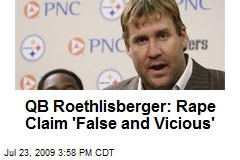QB Roethlisberger: Rape Claim 'False and Vicious'
