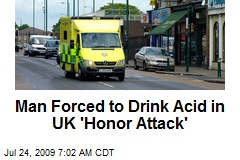 Man Forced to Drink Acid in UK 'Honor Attack'