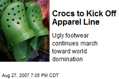 Crocs to Kick Off Apparel Line