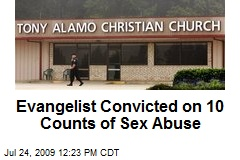 Evangelist Convicted on 10 Counts of Sex Abuse