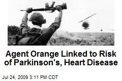 Agent Orange Linked to Risk of Parkinson's, Heart Disease