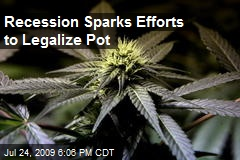 Recession Sparks Efforts to Legalize Pot
