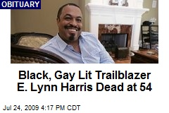 Black, Gay Lit Trailblazer E. Lynn Harris Dead at 54