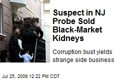 Suspect in NJ Probe Sold Black-Market Kidneys