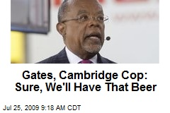 Gates, Cambridge Cop: Sure, We'll Have That Beer