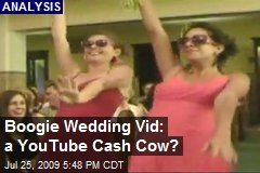 Boogie Wedding Vid: a YouTube Cash Cow?
