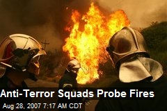 Anti-Terror Squads Probe Fires