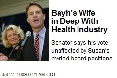 Bayh's Wife in Deep With Health Industry