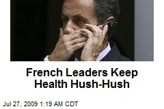French Leaders Keep Health Hush-Hush