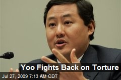 Yoo Fights Back on Torture